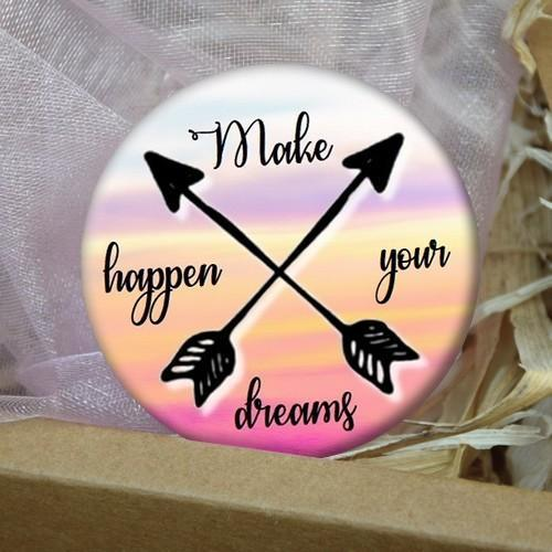 Placka - 44mm -  Make your dreams II.